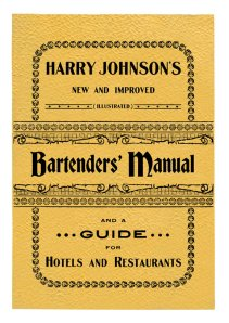 Bartender's Manual by Harry Johnson (a reproduction of the 1900 edition)