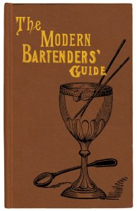Modern Bartender's Guide by O.H. Byron (a reproduction of the 1884 edition)