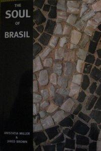 The Soul of Brasil - Anistatia Miller & Jared Brown, 2008